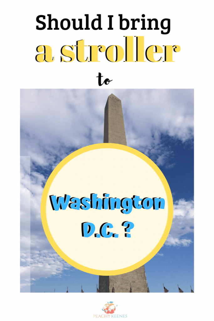 "Image of Washington Monument with text ""Should I bring a stroller to Washington D.C."""